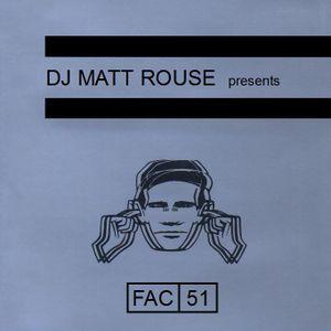 DJ Matt Rouse || FAC 51