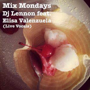 Mix Mondays - Dj Lennon Feat. Elisa Valenzuela (recorded live @ Planta Baja GDL, Mx)