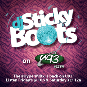 Sticky Boots - U93 Friday Dance Party #7