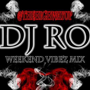 DJRO - WEEKEND VIBEZ - DJRO @THEHIGHWAYUP
