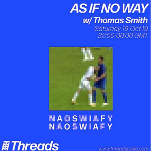 AS IF NO WAY w/ Thomas Smith - 19-Oct-19