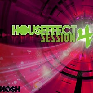 HousEffect - Session 4...mixed by DJ Mosh!