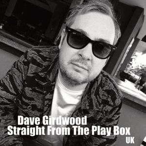Dave Girdwood - Straight From The Play Box