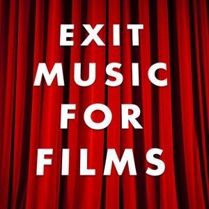 Exit Music For Films: Episode # 11 (November 26, 2012)