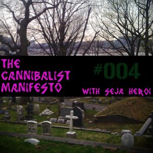 The Cannibalist Manifesto #4 (Meet You at the Cemetry Gates)