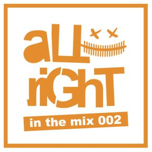 aLLriGhT in the mix 002