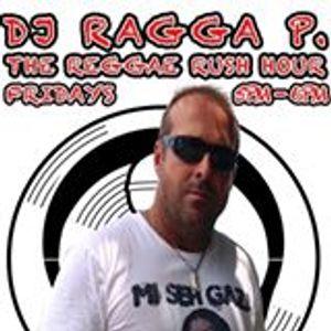 DJ Ragga P.- Reggae Rush Hour Mix 8/8/14