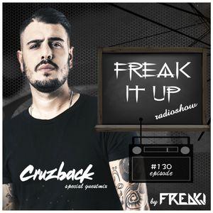 FREAKJ Presents 'Freak It Up' Radioshow - Episode #130 (Guestmix by Cruzback)