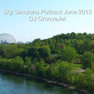 DJ GrooveJet - Sky Sessions Podcast June 2012