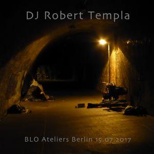 DJ Robert Templa - BLO Ateliers Berlin 15.07.2017