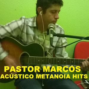 Acustico Metanoia Hits 06-04-14 Com Pastor Marcos Do Seminario SDC Guarapari ES