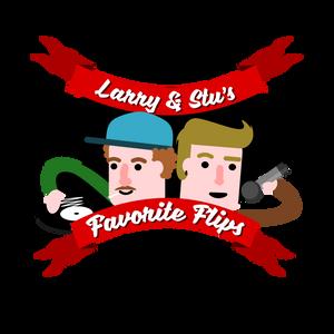 Larry`s & Stu´s Favorite Flips #11