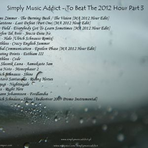 Simply Music Addict - To Beat The 2012 Hour Part 3 [05-10-2009]