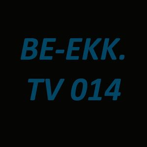 Dj John Bekk - BE-EKK.TV 014 Mar 20