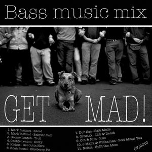 Dani - Get mad! (bass music mix 07/2010)