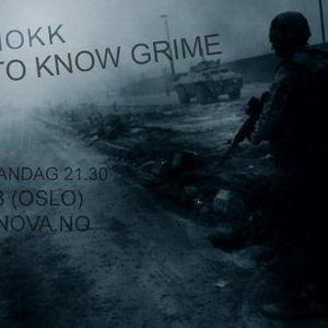 GET TO KNOW GRIME 16/5/2011 - RADIO NOVA