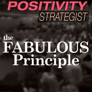 Resilient Leadership And The FABULOUS Principle,  With Barbara Rubel - PS028