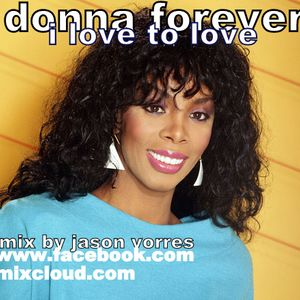 DONNA FOREVER i love to love