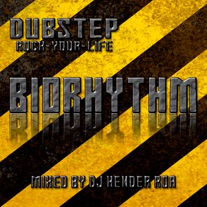 BIORHYTHM Dubstep Rock Your Life