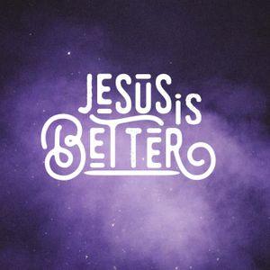 Jesus is Better Peace