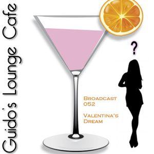 Guido's Lounge Cafe Broadcast#052 Valentina's Dream (20130301)