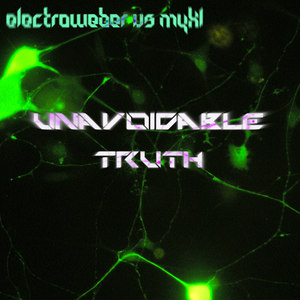 Electroweber vs Mykl - Unavoidable Truth