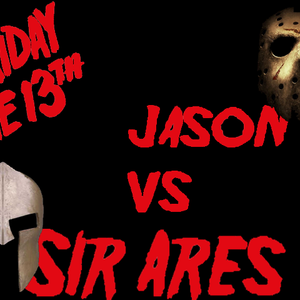 Sir Ares @ Friday 13th 2013