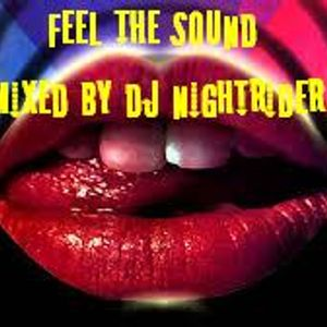 Feel The Sound (Mixed by Dj Nightrider)Part2