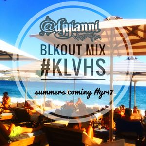 BLKOUT_KLVHS Summers Coming Greek Mix