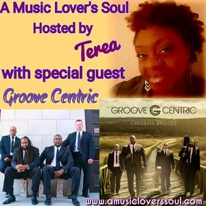 Soul Conversations with Groove Centric on A Music Lover's Soul with Terea'