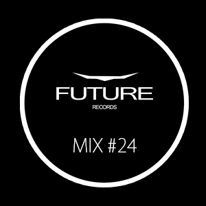 Future Records - Mix #24
