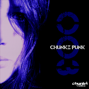 Chunky Vibez Presents Chunkz Punk Podcast 003