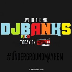 DJ Rico Banks - Underground Mayhem on VirtualDj Radio | 7.16.16