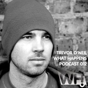 Trevor O'Neil (UK/IBZ) - What Happens Podcast 012