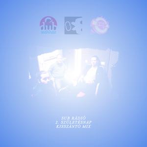 SUB RÁDIÓ 2. SZÜLETÉSNAP - Kisszántó mix (2014)