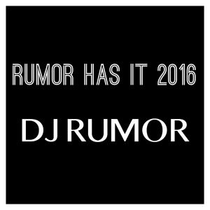 Rumor Has It 2016