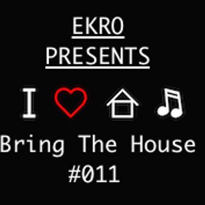 Bring The House #011