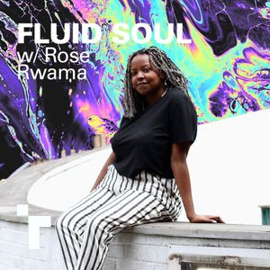 Fluid Soul with Rose - 25 April 2019