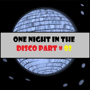 One Night In The Disco Part # 02