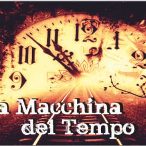 31.10.12 La macchina del tempo (pod cast)