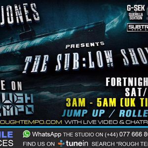    ROUGH TEMPO / GI JONES PRESENTS THE SUB:LOW SHOW / GUEST'S STORMIN AUDIO   