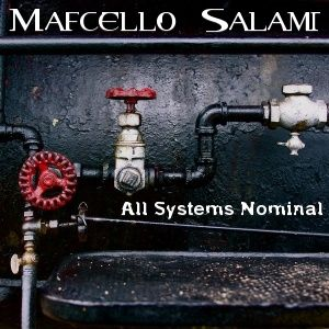 Mafcello Salami - All Systems Nominal (D.P.C.)