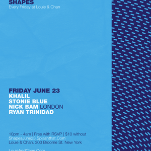 Shapes at Louie and Chan Friday June 23rd live mix