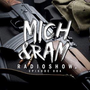 Mich & Ram Radioshow — Episode 004