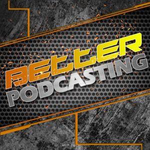 Better Podcasting - Episode 045 - Explicit vs Clean Podcasting