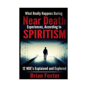 After Death Communication - The Spirit World Around Us with Brian Foster