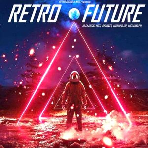 RETRO FUTURE - 18 Classic Hits - Remixed Mashed-Up Megamix (non-stop dj mix)
