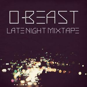 O-Beast Late Night Mixtape 2012