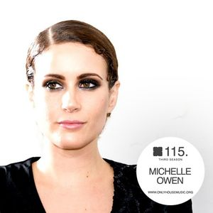 Michelle Owen - OHMcast #115 by OnlyHouseMusic.org