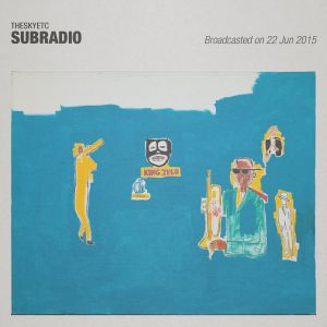 Subradio 22 Jun 2015